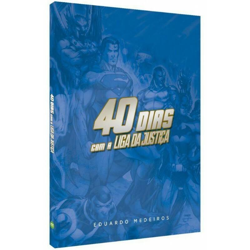 40 Dias com a Liga da Justica