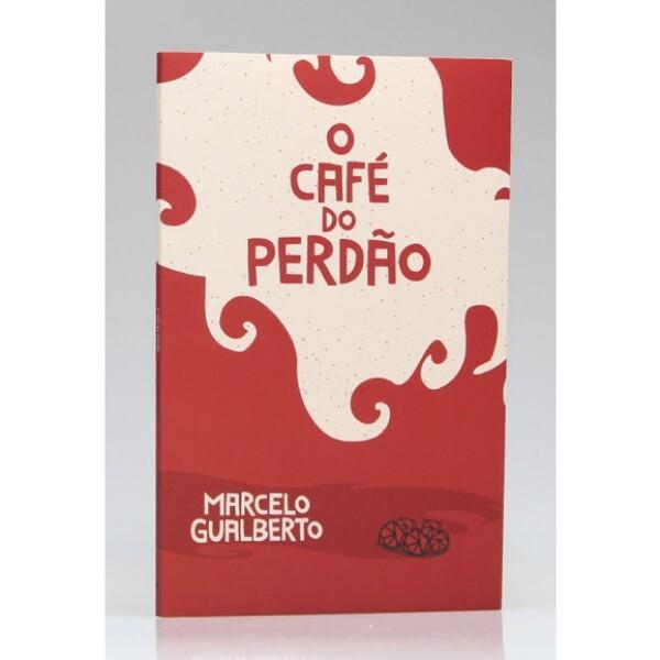 O Café do Perdão | Marcelo Gualberto