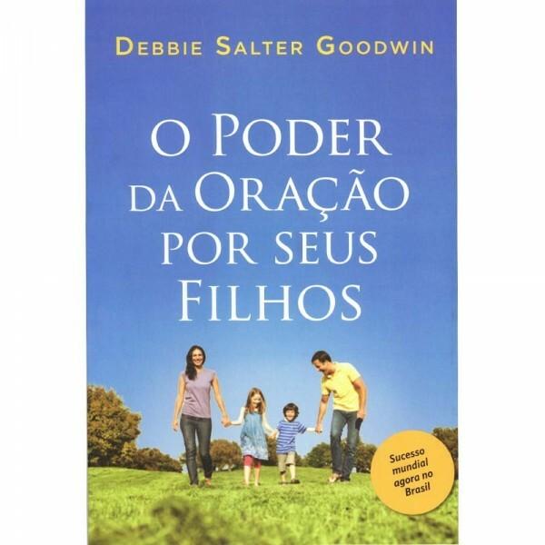 Poder da Oração Por Seus Filhos | Debbie Salter Goodwin