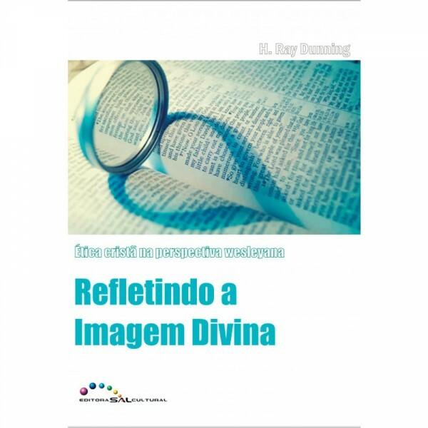 Refletindo a Imagem em Divina | H. Ray Dunning