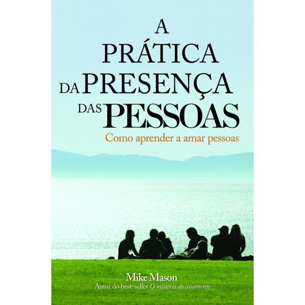 A prática da presença das pessoas