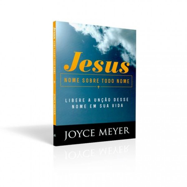 Jesus Nome Sobre Todo Nome   Joyce Meyer