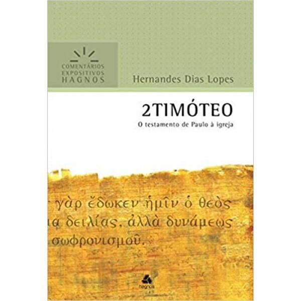 2 Timóteo | Comentário Expositivo | Hernandes Dias Lopes