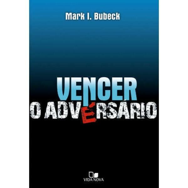 Vencer O Adversário | Mark I. Bubeck