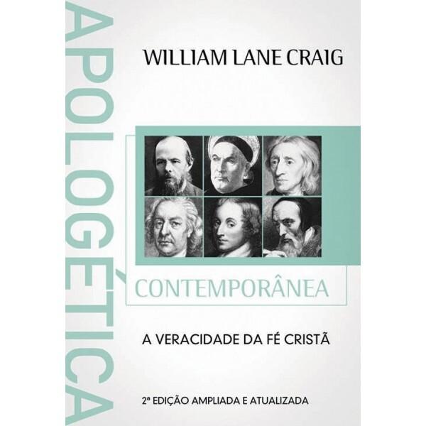 Apologética Contemporânea   William Lane Craig
