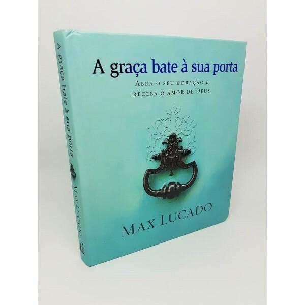 A Graça Bate à Sua Porta | Max Lucado