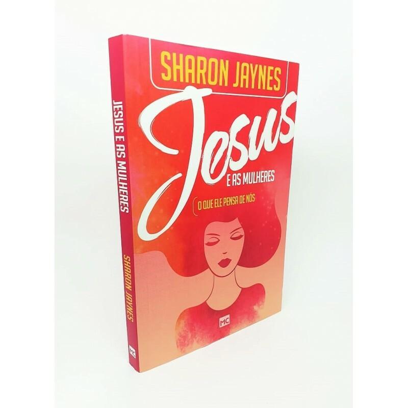 Jesus e as mulheres - o que ele pensa de nós