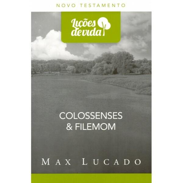 Colossenses e Filemon | Lições da Vida | Max Lucado