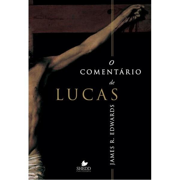 Comentário De Lucas , O | James R. Edwards
