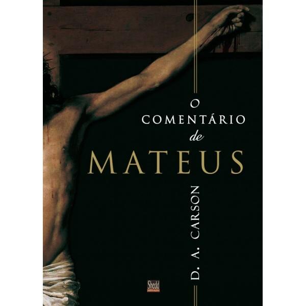 Comentário de Mateus, O |  D. A. Carson