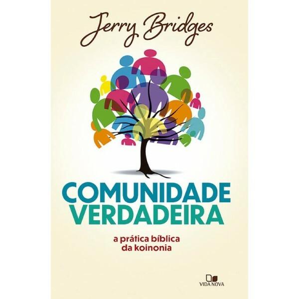 Comunidade verdadeira   Jerry Bridges