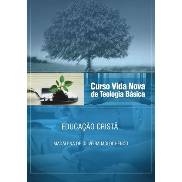 Curso Vida Nova De Teologia Básica - Vol. 8 - Educação Cristã | Madalena Molochenco