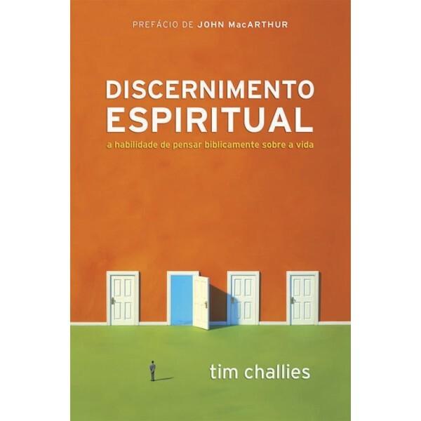 Discernimento Espiritual | Tim Challies