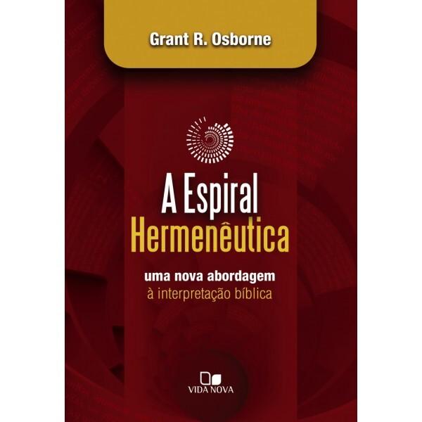 Espiral Hermenêutica, A    Grant R. Osborne