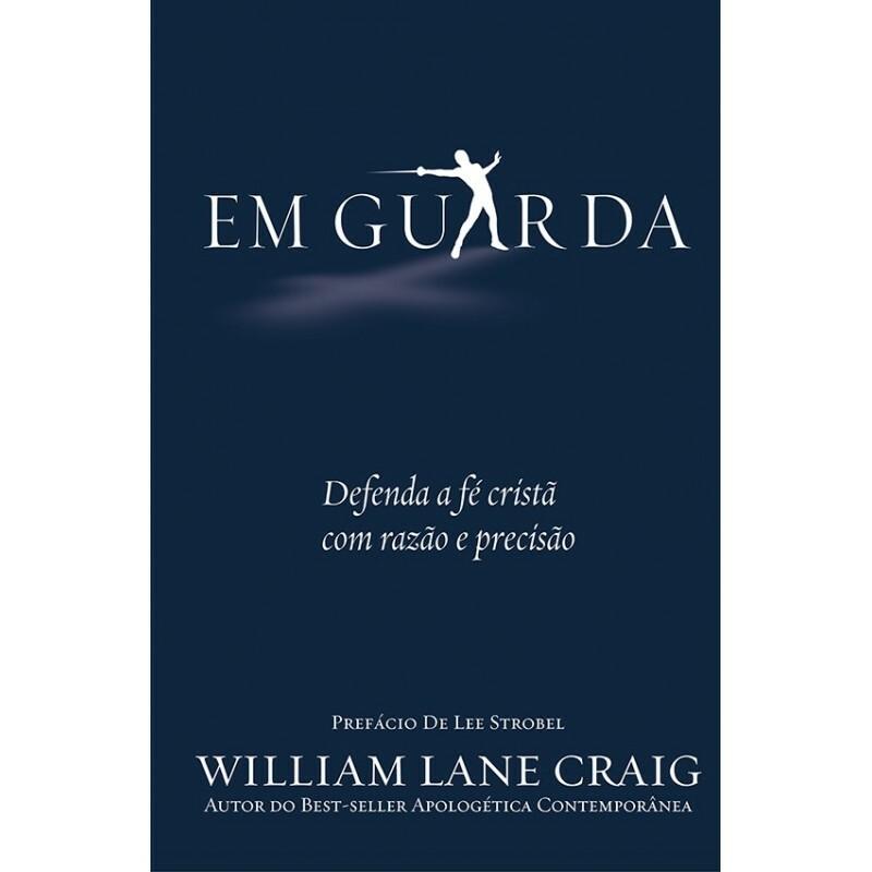 Em Guarda | William Lane Craig