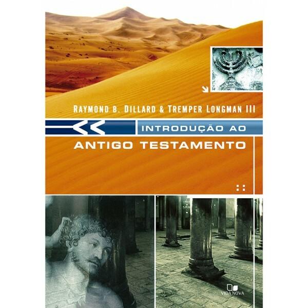 Introdução ao Antigo Testamento - Dillard | Raymond B. Dillard e Tremper Longman III