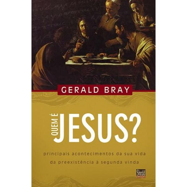 Quem é Jesus? | Gerald Bray