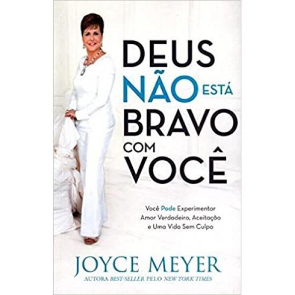 Deus não está bravo com você | Joyce Meyer