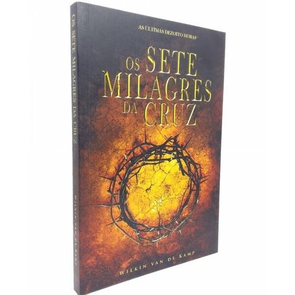Os sete milagres da cruz | Wilkin van de kamp