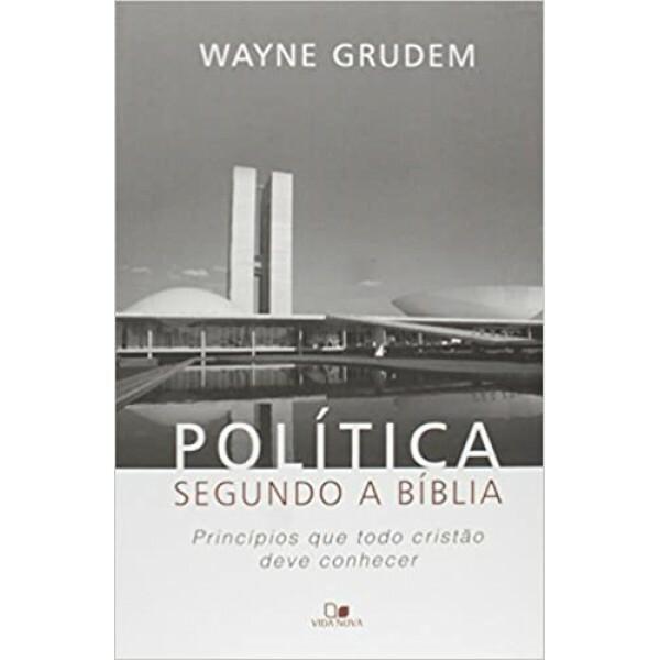 Política Segundo a Bíblia | Wayne Grudem