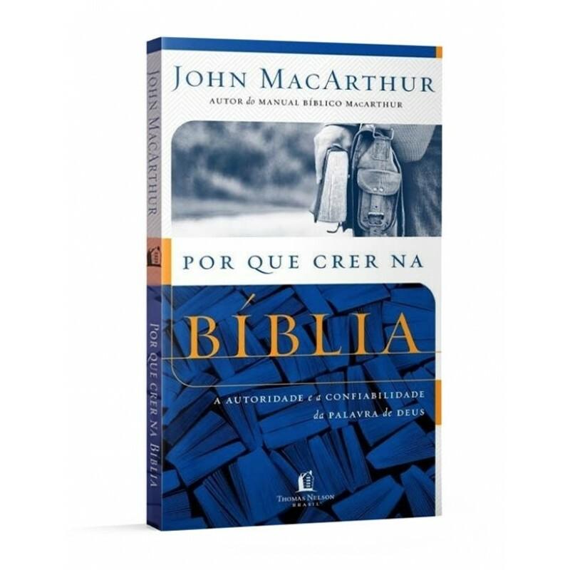 Por Que Crer na Bíblia | John MacArthur