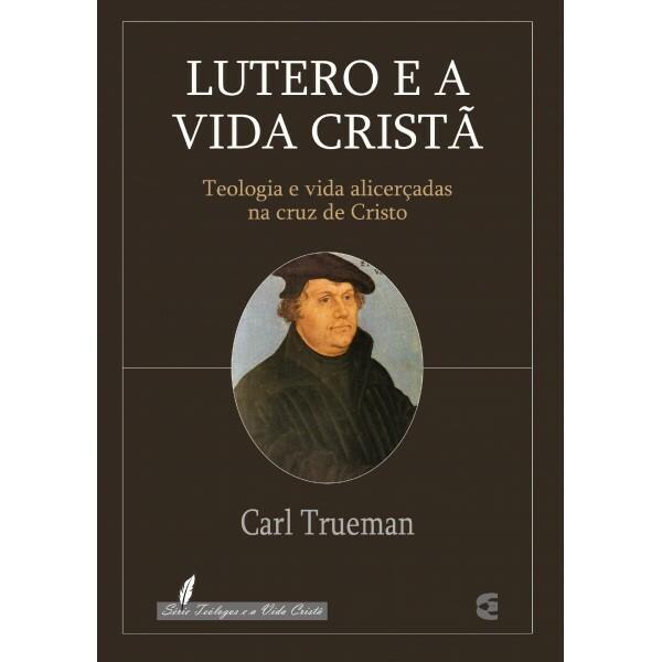 Lutero e a vida cristã