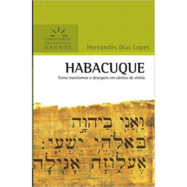 Habacuque | Comentário Expositivo | Hernandes Dias Lopes