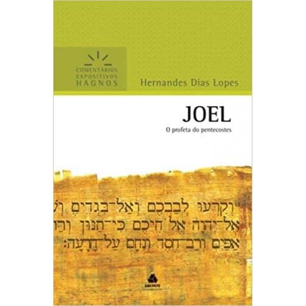 Joel o profeta do pentecostes | Comentário Expositivo | Hernandes Dias Lopes